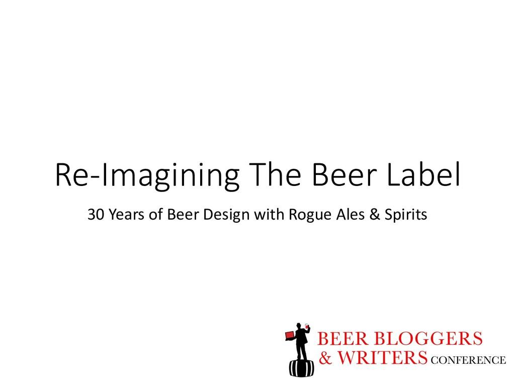 Re-Imagining The Beer Label 30 Years of Beer De...