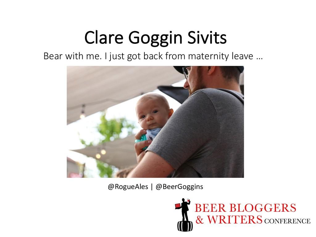 Clare Goggin Sivits Bear with me. I just got ba...
