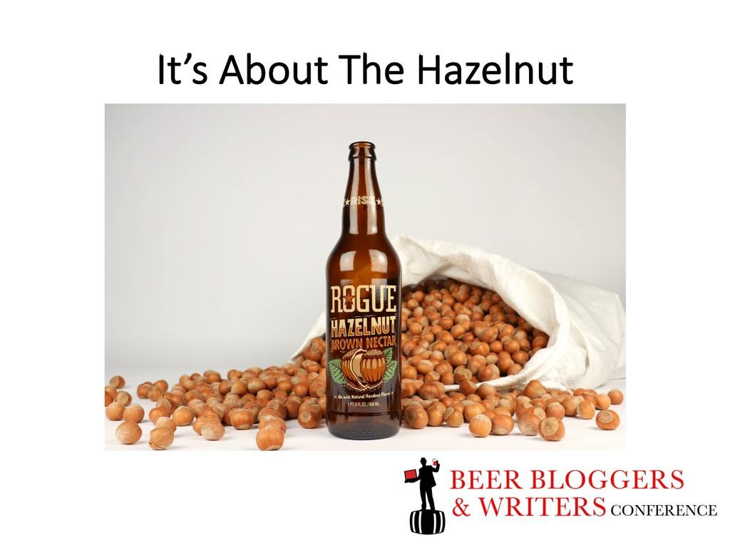 It's About The Hazelnut