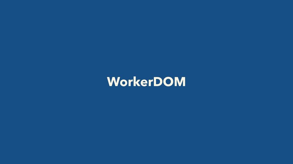 WorkerDOM