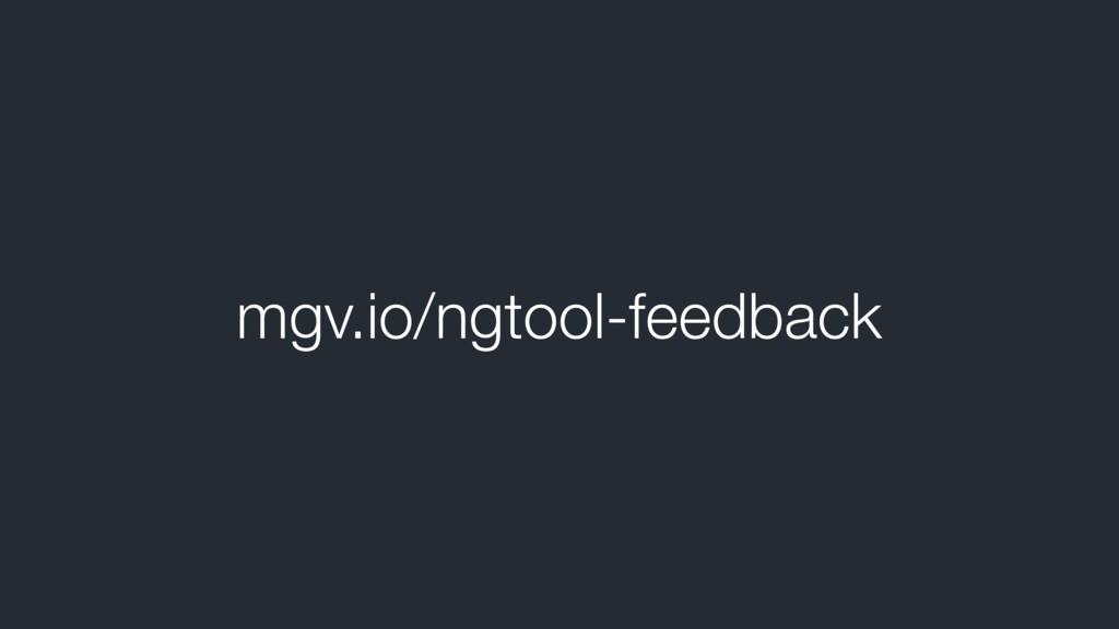 mgv.io/ngtool-feedback