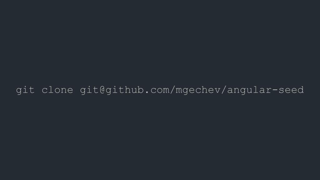 git clone git@github.com/mgechev/angular-seed