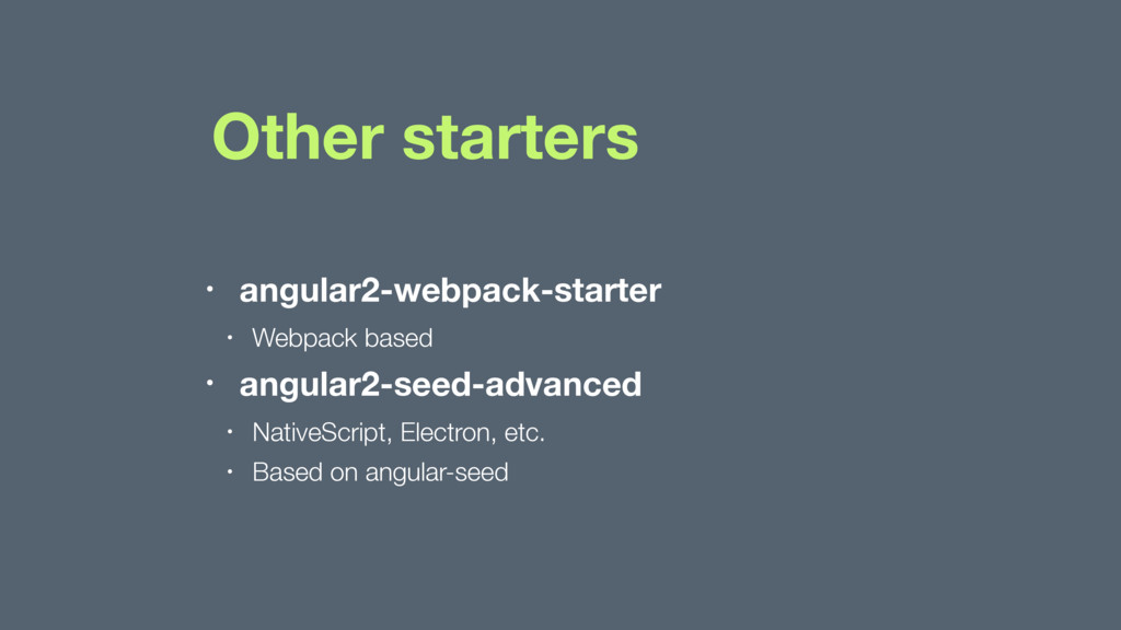 Other starters • angular2-webpack-starter • Web...