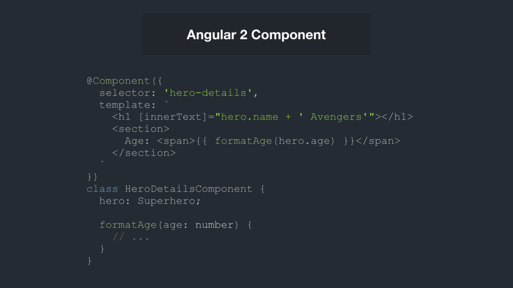 Angular 2 Component @Component({ selector: 'her...