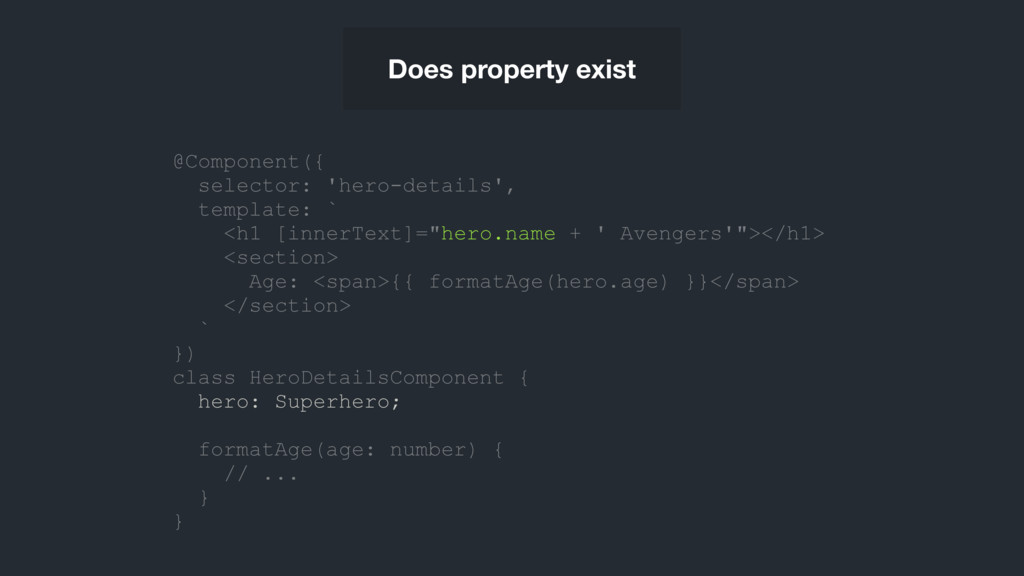 Does property exist @Component({ selector: 'her...