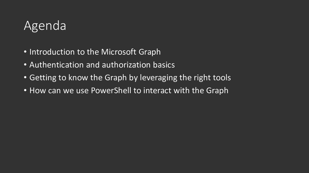 Agenda • Introduction to the Microsoft Graph • ...