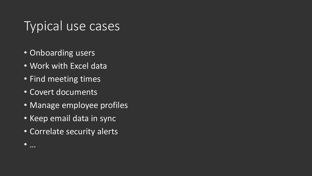 Typical use cases • Onboarding users • Work wit...