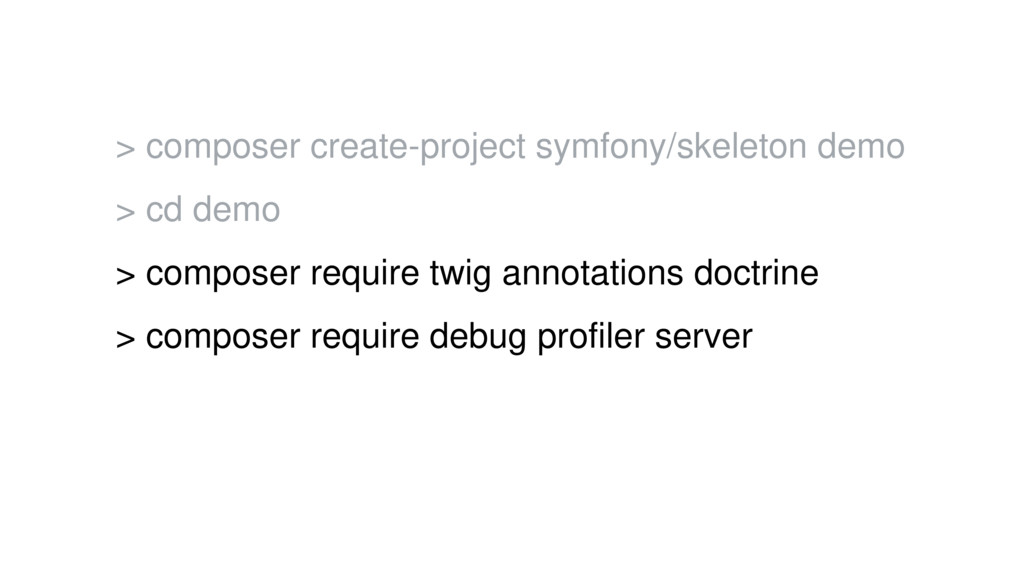 > composer create-project symfony/skeleton demo...