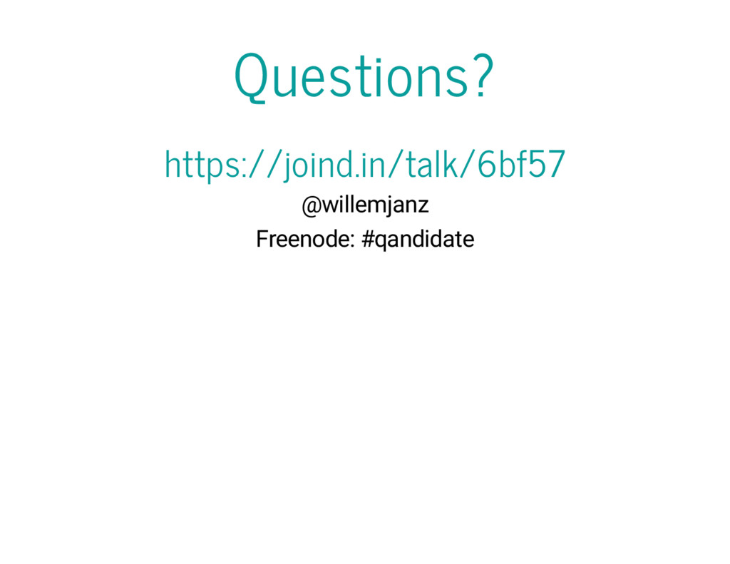 Questions? https://joind.in/talk/6bf57 @willemj...