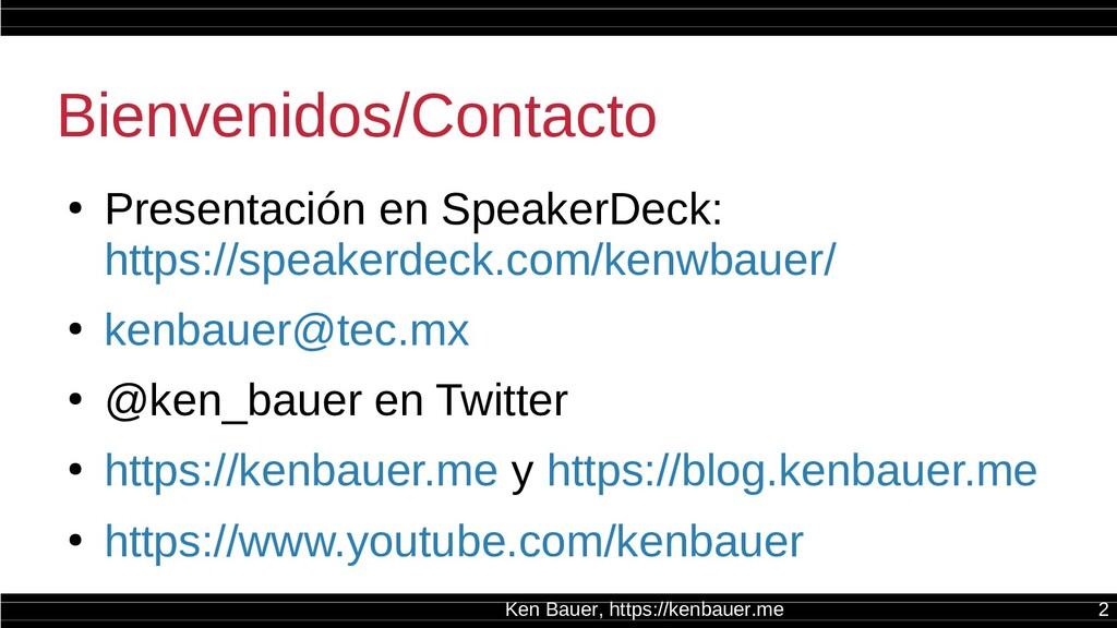 Ken Bauer, https://kenbauer.me 2 Bienvenidos/Co...