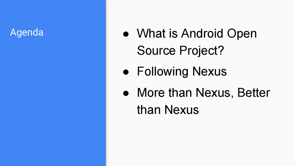 Agenda ● What is Android Open Source Project? ●...