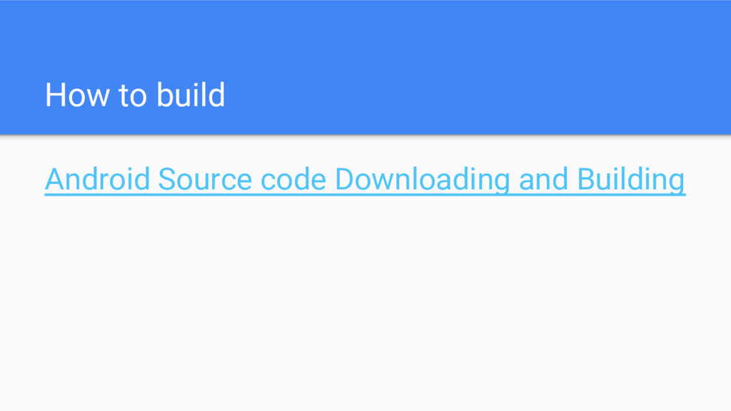 How to build Android Source code Downloading an...