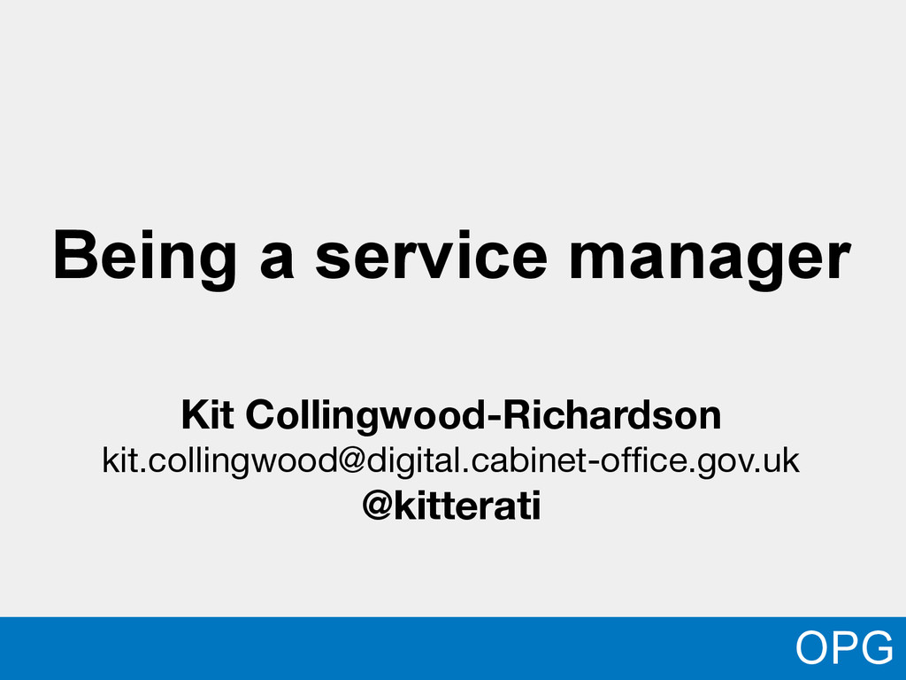 Being a service manager Kit Collingwood-Richard...