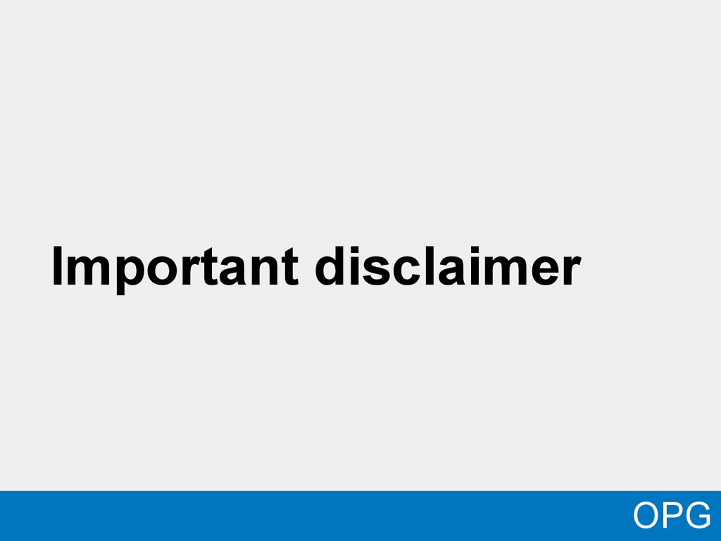 Important disclaimer OPG