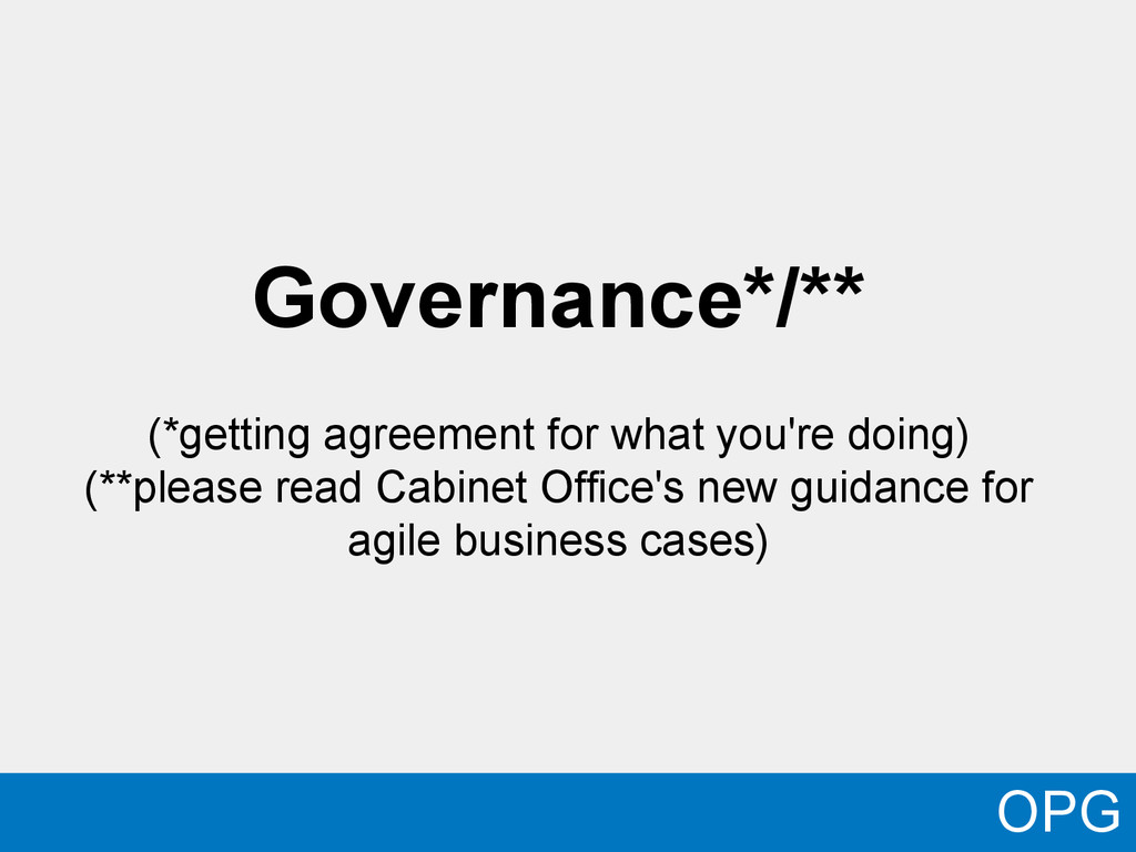 Governance*/** (*getting agreement for what you...