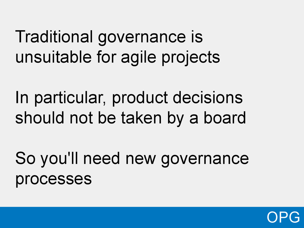 Traditional governance is unsuitable for agile ...