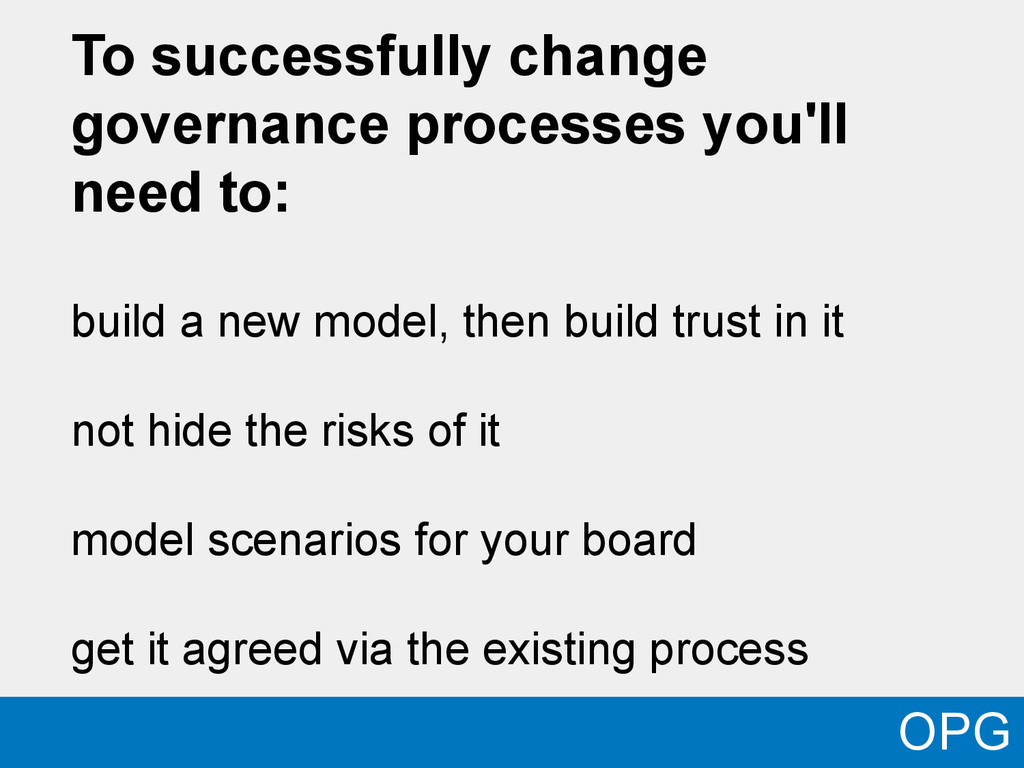 To successfully change governance processes you...