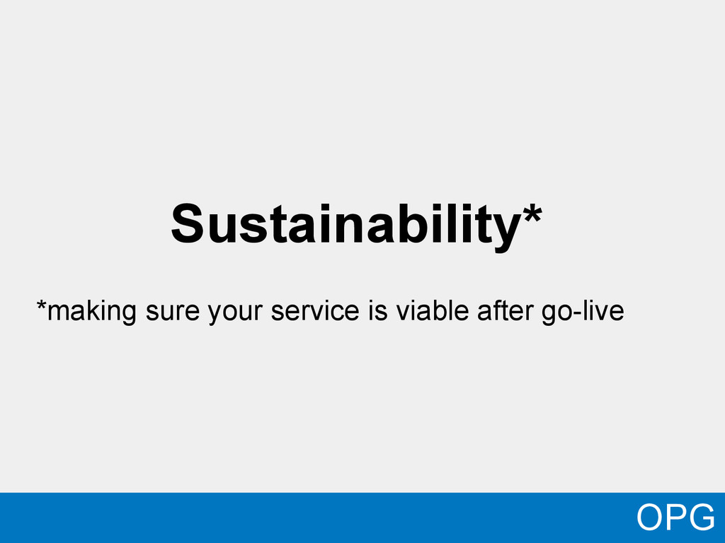 Sustainability* *making sure your service is vi...