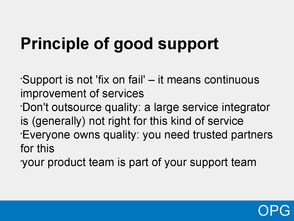 Principle of good support • Support is not 'fix...