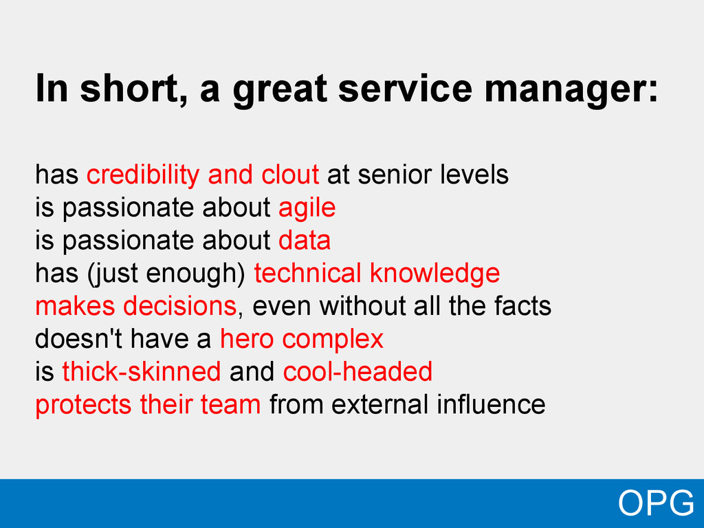 In short, a great service manager: has credibil...