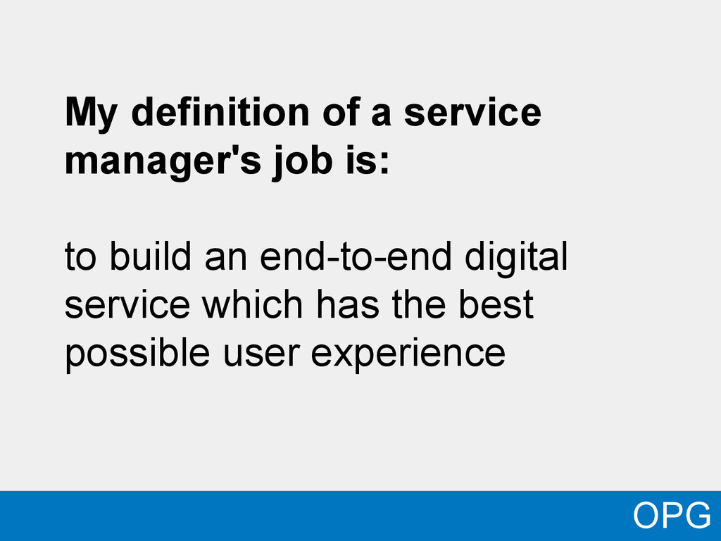 My definition of a service manager's job is: to...