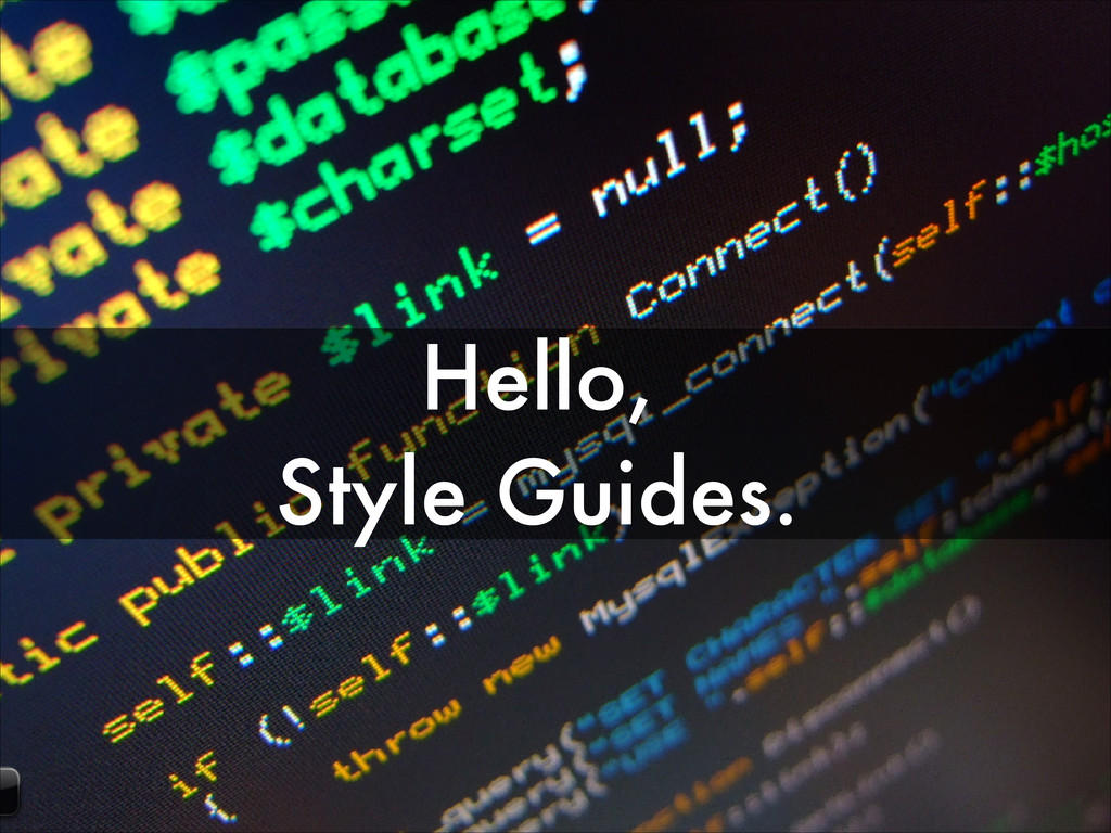 Hello, Style Guides.