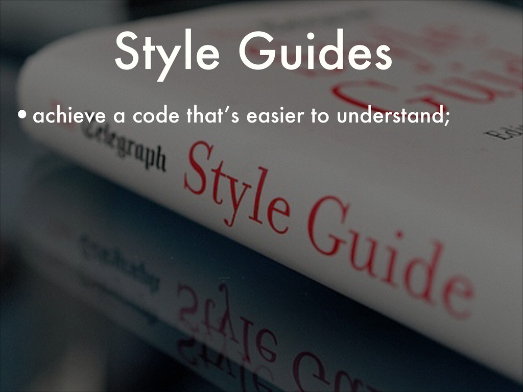 •achieve a code that's easier to understand; ! ...