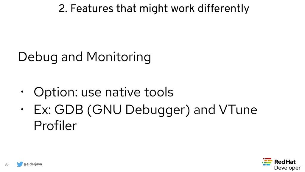 @elderjava 35 Debug and Monitoring   • Option: ...