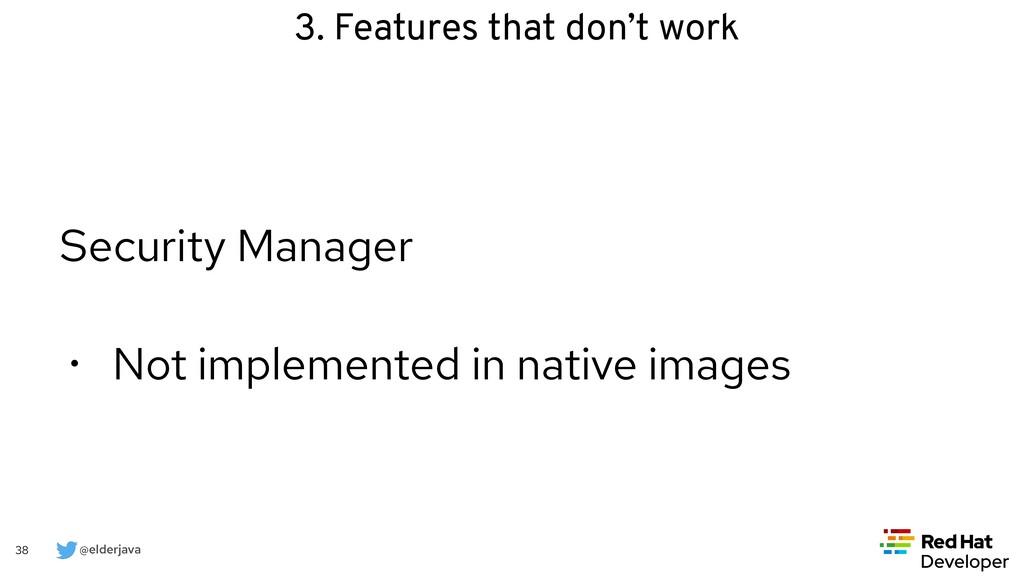 @elderjava 38 Security Manager   • Not implemen...