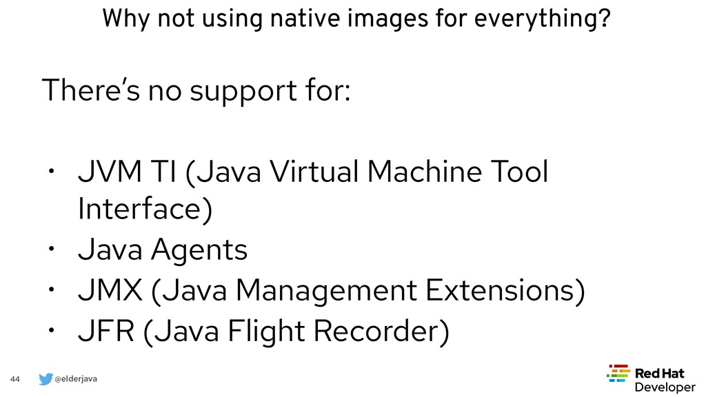 @elderjava 44 There's no support for:   • JVM T...