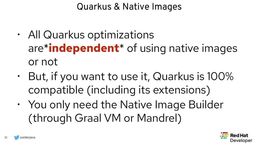 @elderjava 51 • All Quarkus optimizations are*i...