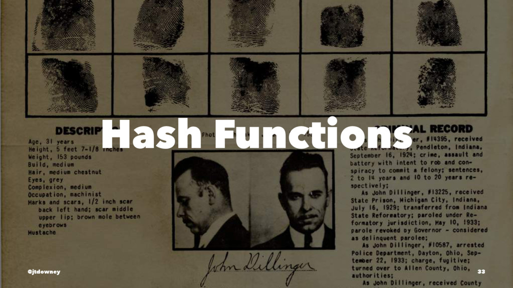 Hash Functions @jtdowney 33