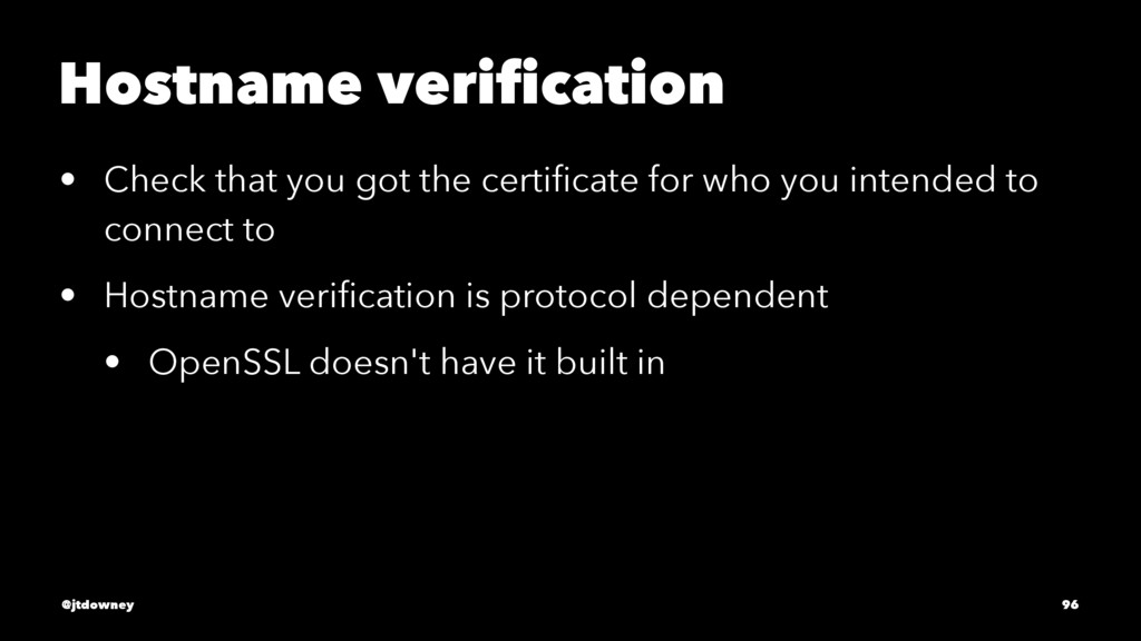 Hostname verification • Check that you got the ...