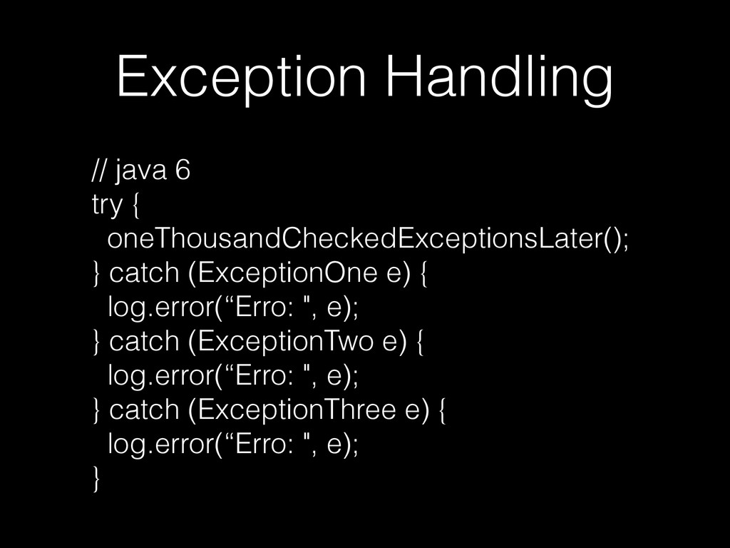 Exception Handling // java 6 try { oneThousandC...