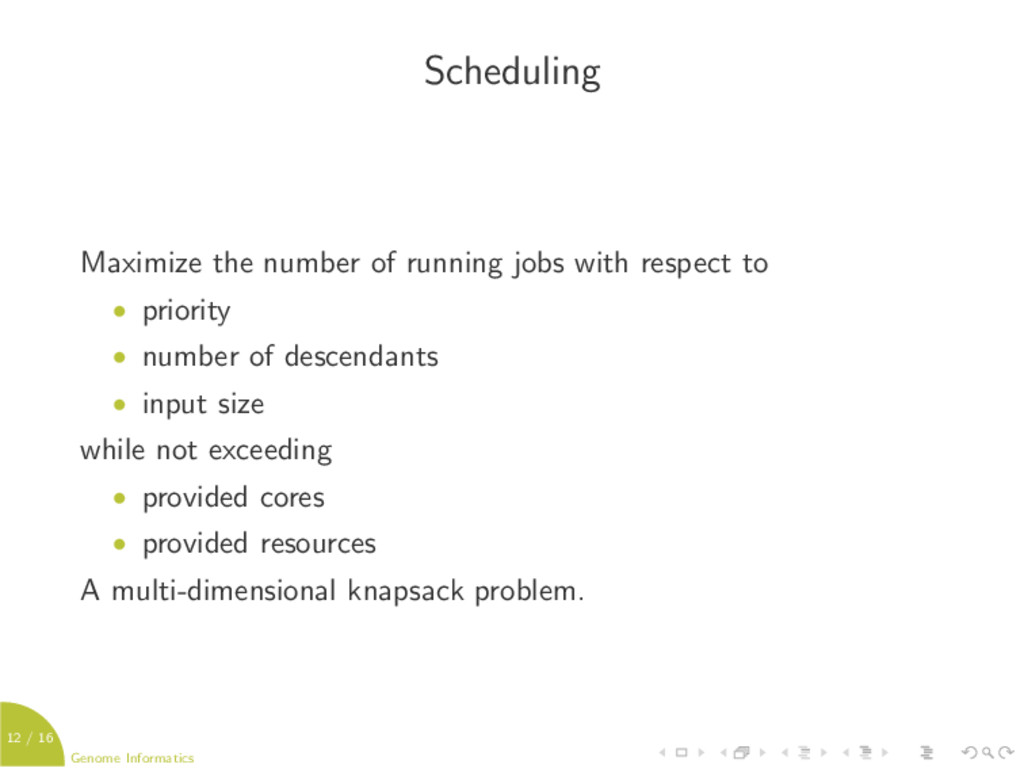 12 / 16 Genome Informatics Scheduling Maximize ...