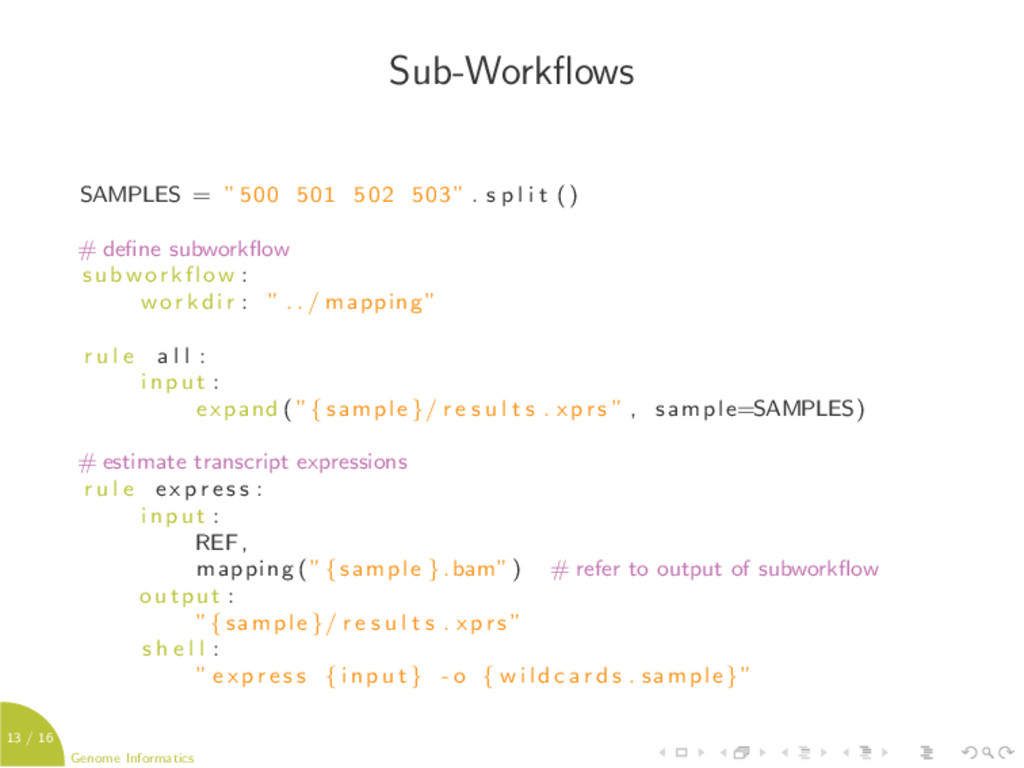 13 / 16 Genome Informatics Sub-Workflows SAMPLES...