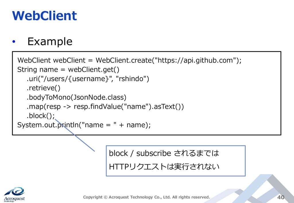 WebClient • Example Copyright © Acroquest Techn...