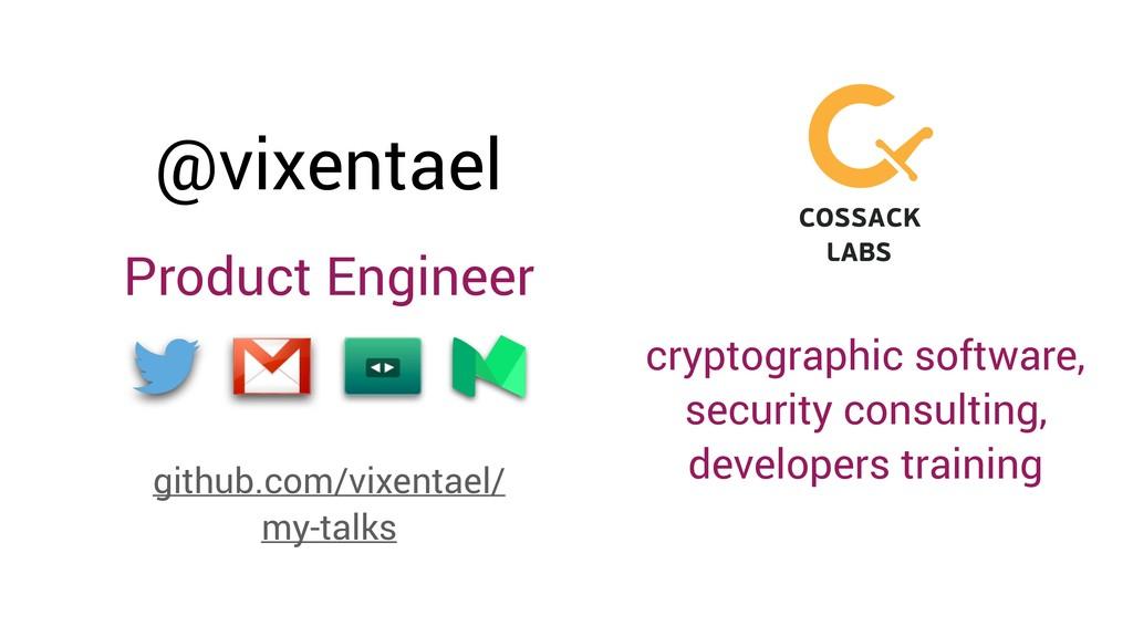 @vixentael Product Engineer github.com/vixentae...