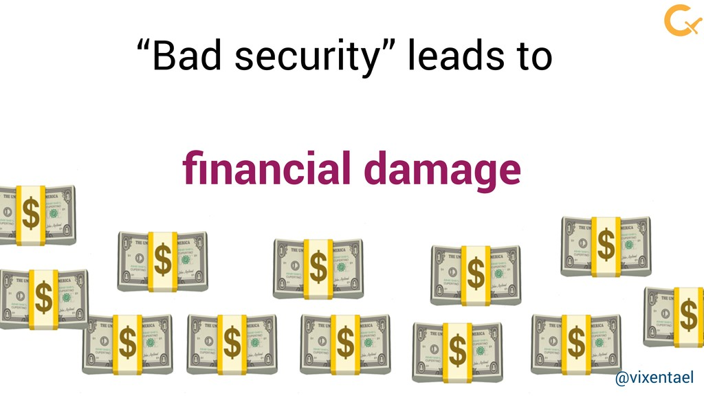"financial damage    ""Bad security"" leads to     ..."