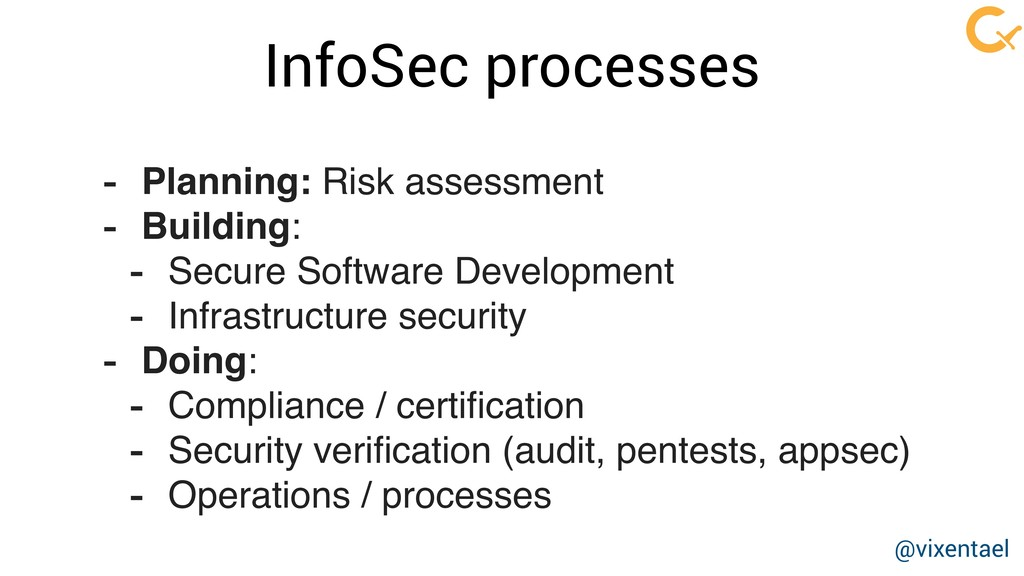 InfoSec processes - Planning: Risk assessment -...