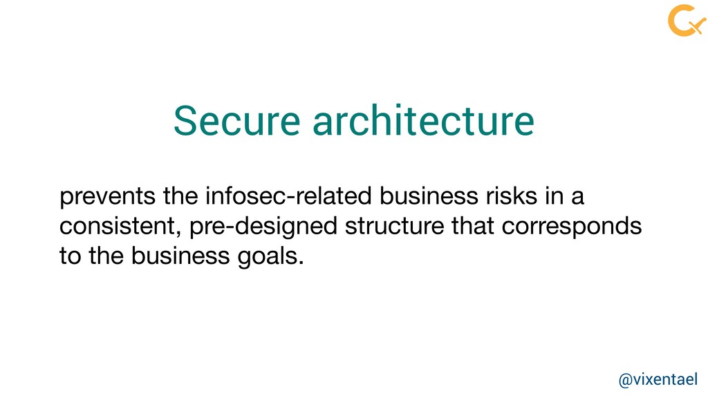 Secure architecture prevents the infosec-relate...