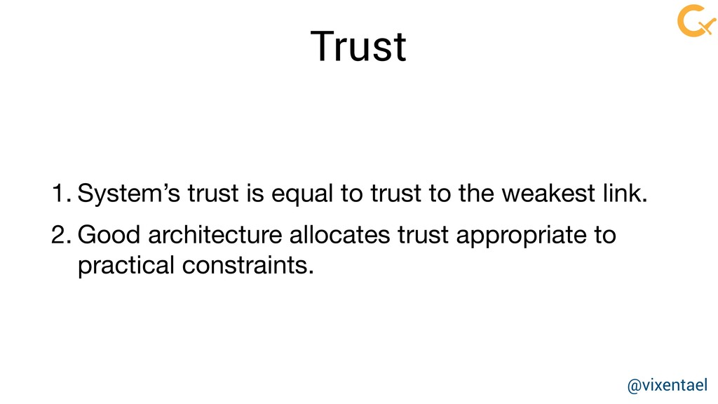 Trust 1. System's trust is equal to trust to th...
