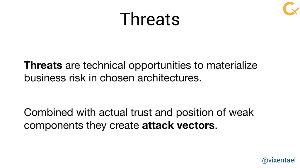 Threats Threats are technical opportunities to ...