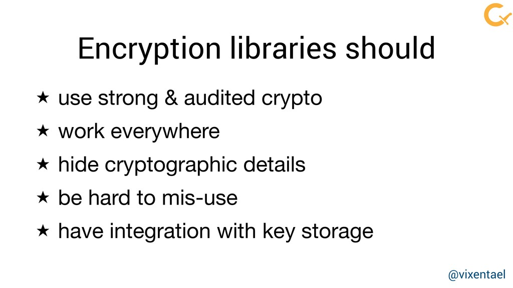 Encryption libraries should ★ use strong & audi...