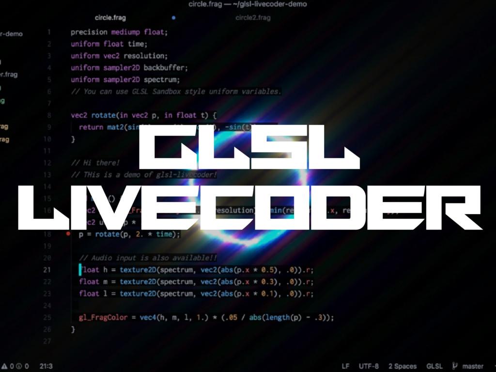 glsl livecoder