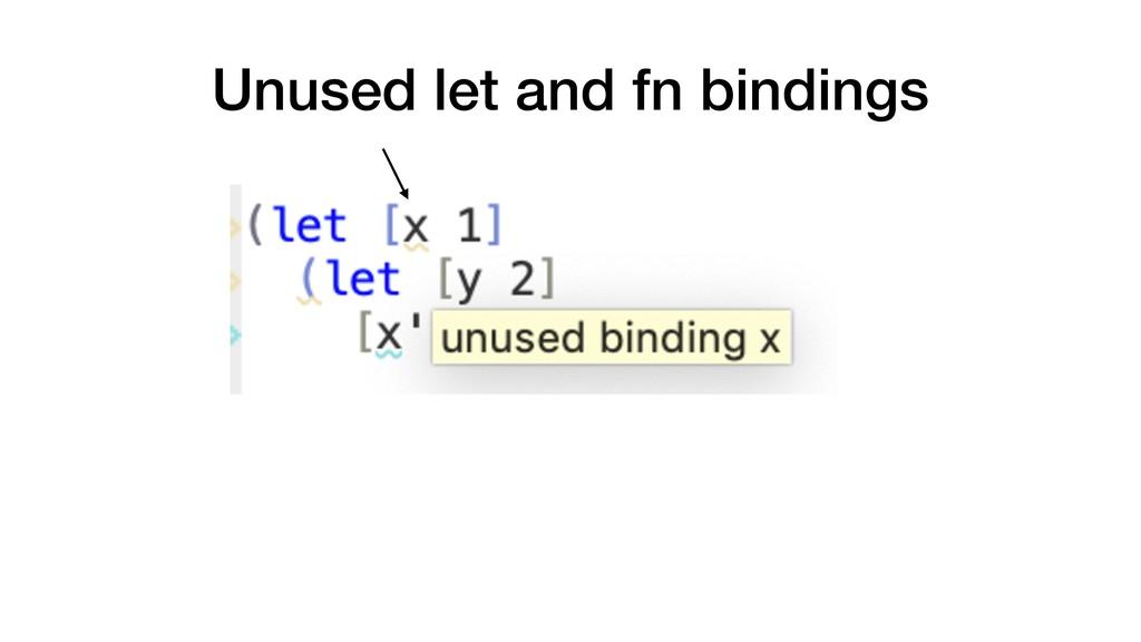 Unused let and fn bindings