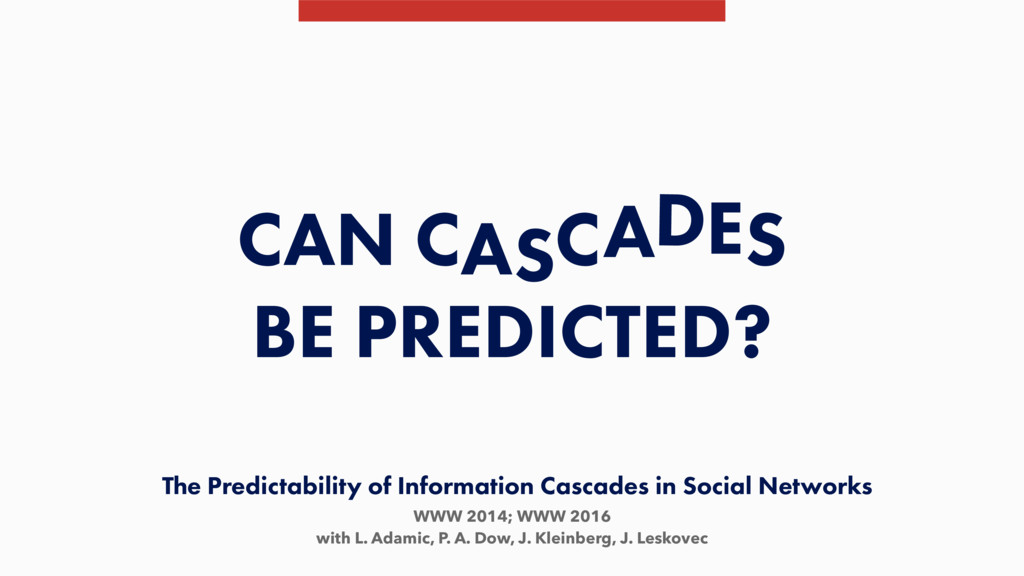 The Predictability of Information Cascades in S...
