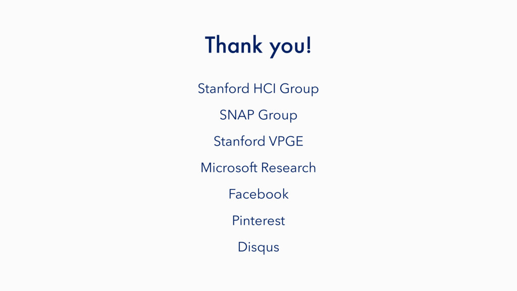 Thank you! Stanford HCI Group SNAP Group Stanfo...