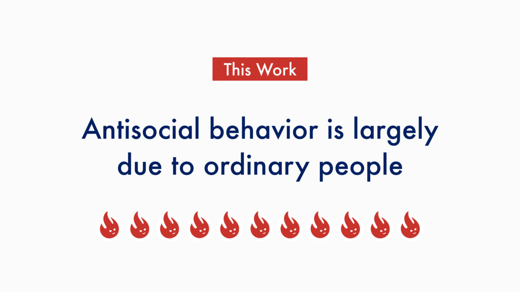 Antisocial behavior is largely due to ordinary ...