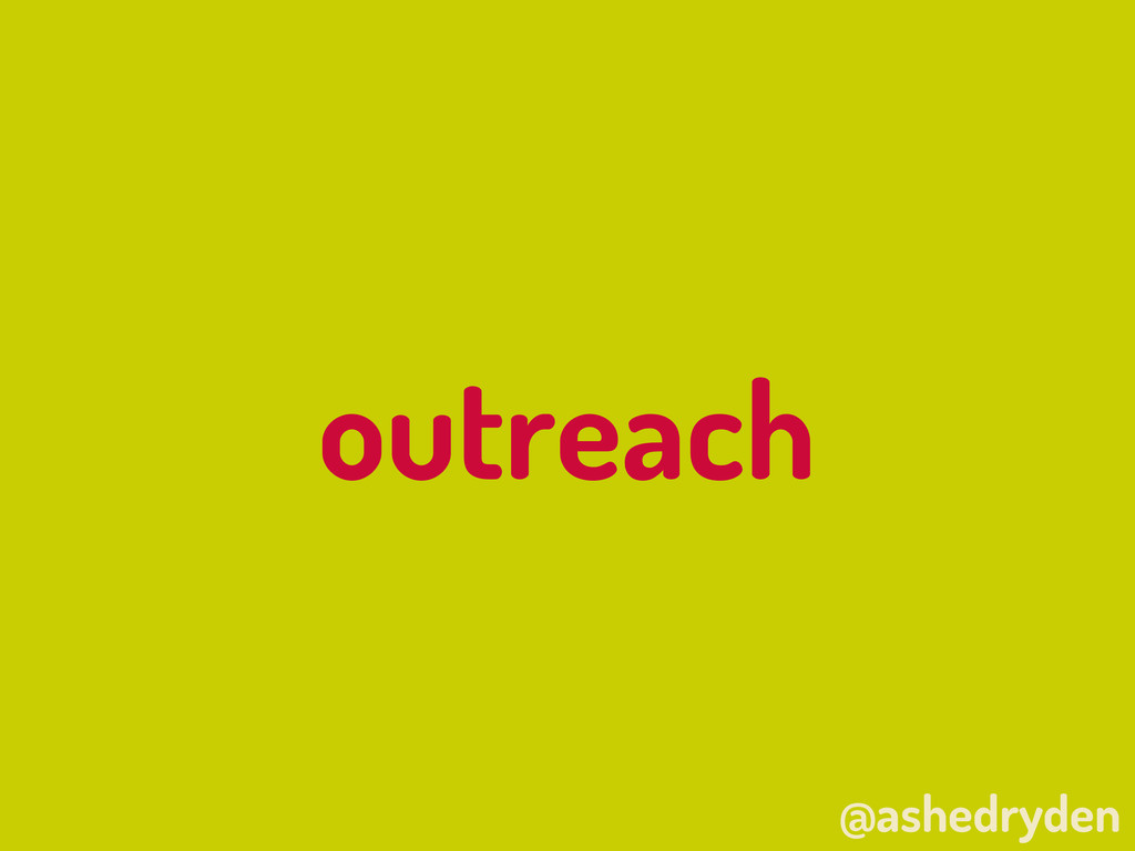 @ashedryden outreach